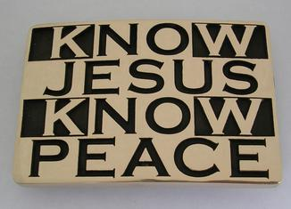 Know Jesus Know Peace Belt Buckle by Northwest Brass Works Hand Made USA John 3:16 Jesus Saves Praise the Lord Christ the King Yeshua Messiah Bible Christian